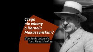 Czego nie wiemy o Kornelu Makuszyńskim?